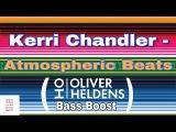 Kerri Chandler - Atmospheric Beats (Oliver Heldens Bass Boost)