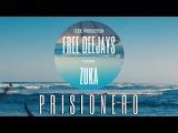 Free Deejays feat. ZUKA - Prisionero (Official Lyric Video)