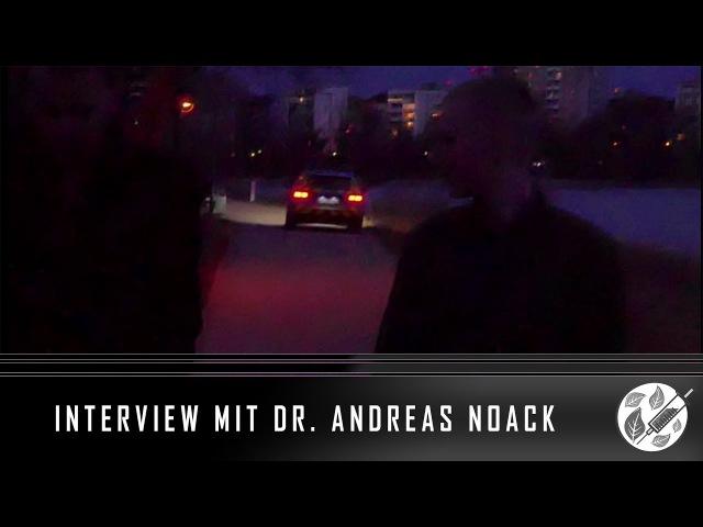 MORDANSCHLAG AUF DR. ANDREAS NOACK! Interview über aktuelle Ereignisse