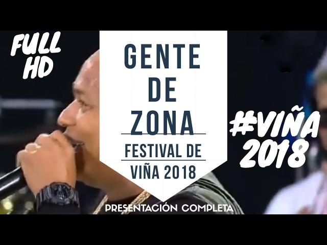 GENTE DE ZONA VIÑA2018 - Festival de Viña del Mar 2018 - Presentación Completa HD