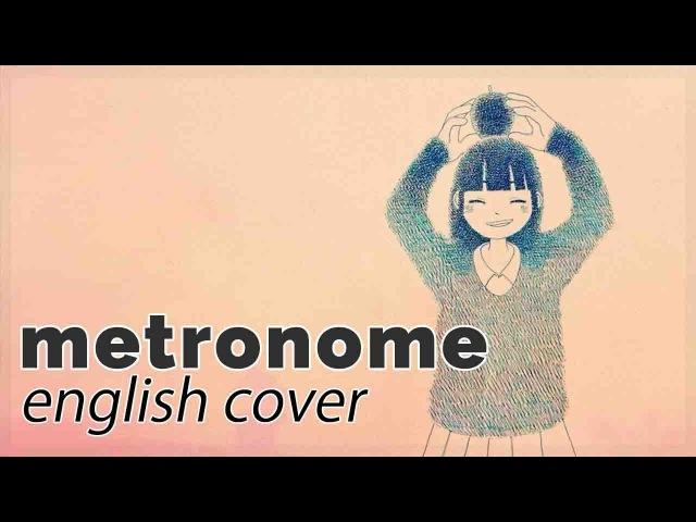 Metronome ♥ English Cover rachie メトロノーム