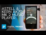 Astell &amp Kern AK70 Mk 2 Music Player - Hands On Review
