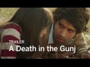 A DEATH IN THE GUNJ Trailer | Festival 2016