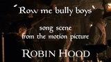 Row Me Bully Boys scene HD - Robin Hood drinking song - IrishMedieval music