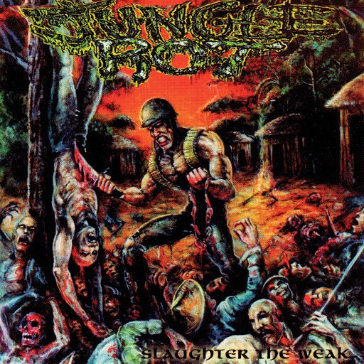 Jungle Rot альбом Slaughter the Weak