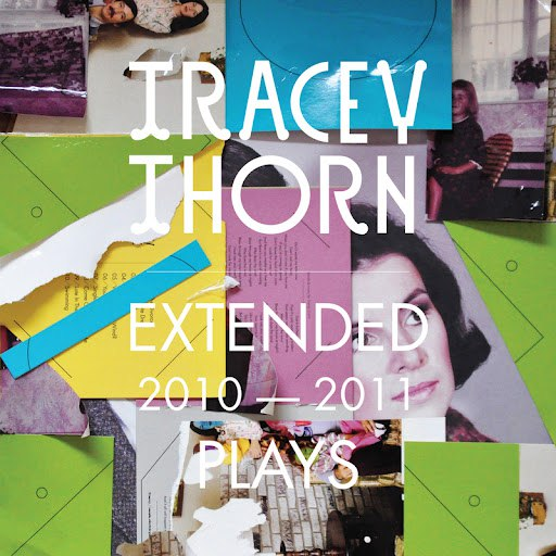 Tracey Thorn альбом Extended Plays 2010 - 2011
