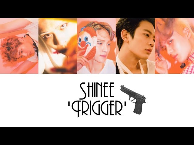 [Reupload] - SHINee 'Trigger' [Han/ROM/ENG] Colour Picture Coded