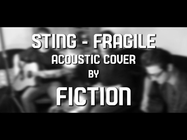 Sting Fragile acoustic cover by FICTION