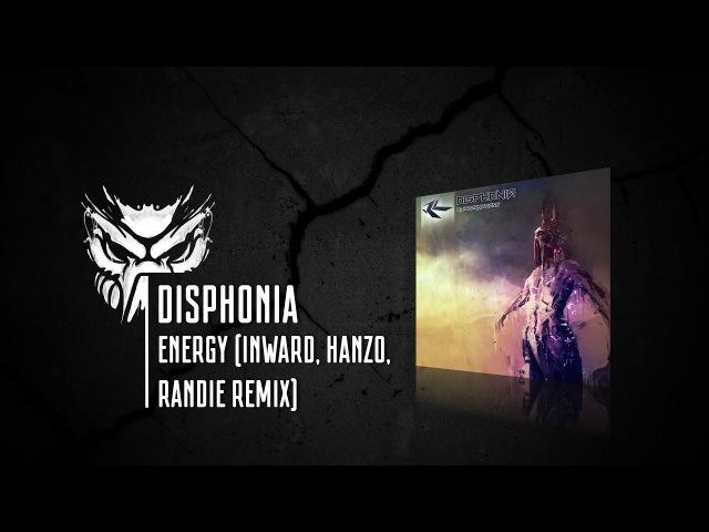 Disphonia - Energy (Inward, Hanzo, Randie Remix)