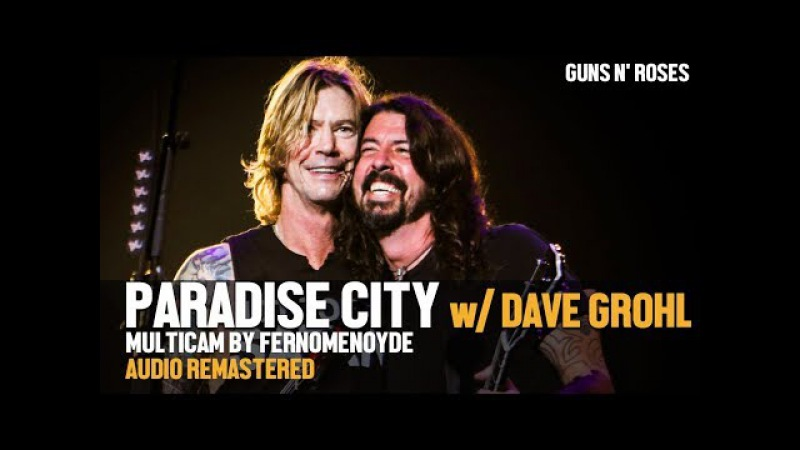 Guns N' Roses | Paradise City (with Dave Grohl) NITLT Tour (remastered audio-multicam)