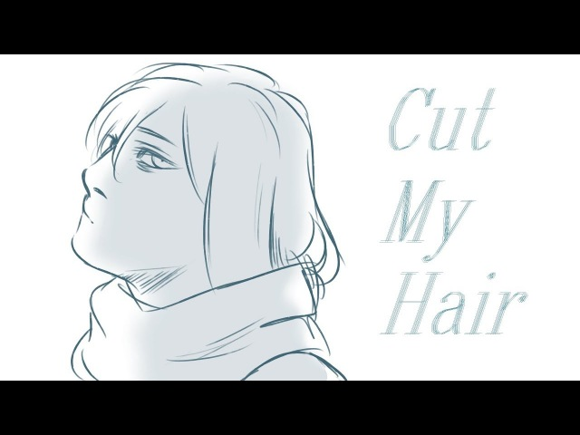 Cut My Hair || OC Animatic