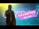 GAZIROVKA Madma live