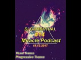 Dj GAMBIT(UA) - Miracle Podcast #14 (19.12.2017)