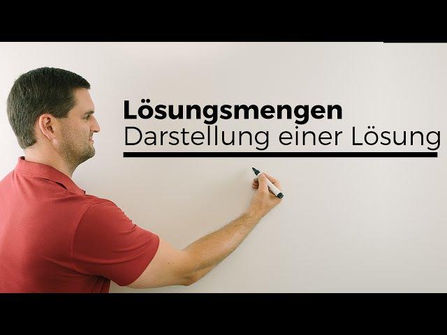 Lösungsmengen, Darstellung einer Lösung bei Gleichungen/Ungleichungen | Mathe by Daniel Jung