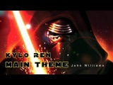 Star Wars The Force Awakens - OST Kylo Ren Main Theme