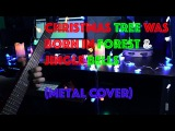 🎄Сhristmas Tree Was Born In Forest & Jingle Bells🎄 (Metal Cover)🔊