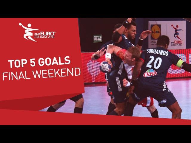 Top 5 Goals | Final Weekend | Men's EHF EURO 2018