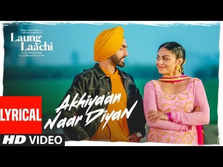 Akhiyaan Naar Diyaan: Laung Laachi (Lyrical Song) Ammy VIrk, Mannat Noor   Neeru Bajwa