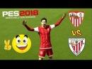 Sevilla vs Atletic Bilbao Liga BBVA Pes 2018