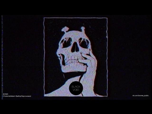 BONES — CHARACTERSELECT (ВЫБОРПЕРСОНАЖА) / ПЕРЕВОД НА РУССКИЙ / BLACKVOID