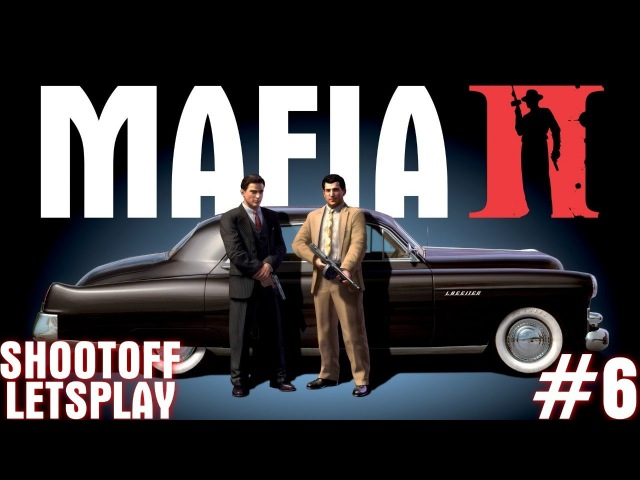 Mafia II 6 Неугомонные