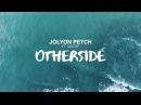 Jolyon Petch ft GKCHP Otherside