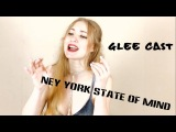 New York State Of Mind - Glee Cast Version (Sonya JT live cover)