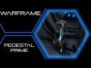 Warframe Pedestal Prime