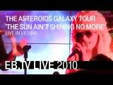 The Asteroids Galaxy Tour - The Sun Ain't Shing No More (Electronic Beats TV)