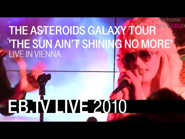 The Asteroids Galaxy Tour The Sun Ain't Shing No More Electronic Beats TV