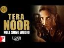 Tera Noor - Full Song Audio   Tiger Zinda Hai   Jyoti Nooran   Vishal and Shekhar