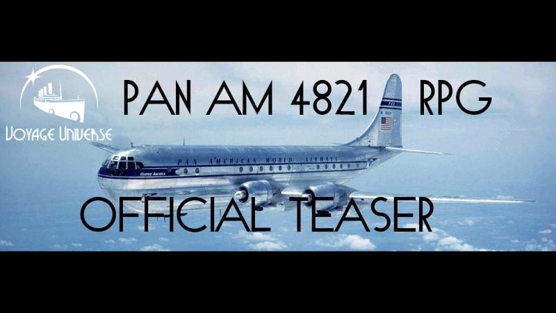 """Flight №4821 """"PAN-AM"""" — Teaser"""