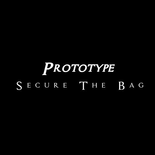 Prototype альбом Secure The Bag