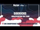 SIDEKICKS - Qualification Tag Team - 2017 French Beatbox Championships
