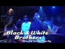 Black White Brothers - World Wide Party Live @ Club Rotation 1999