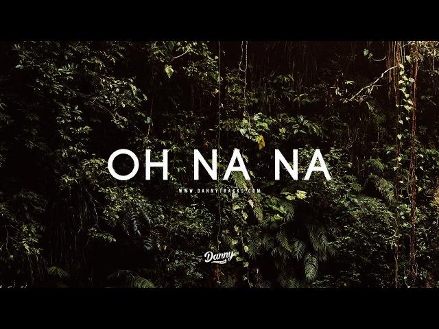 Oh na na - Dancehall x Afrobeat x Wizkid Instrumental (Prod.dannyebtracks)