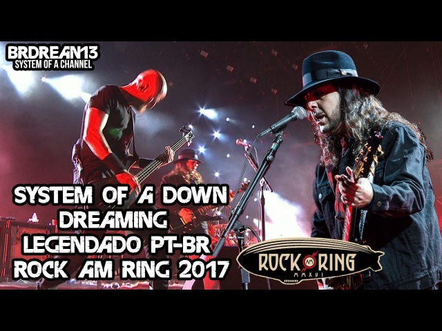 System Of A Down - Dreaming [Rock Am Ring 2017]