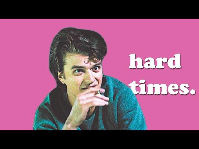 Steve Harrington | Hard Times (HBD SARA!) ♥*♡