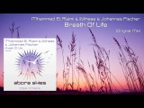 Mhammed El Alami &amp illitheas &amp Johannes Fischer - Breath Of Life (Original Mix) OUT NOW!