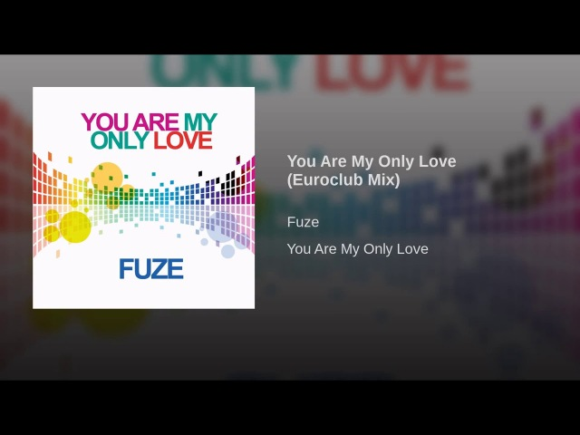 Fuze - You Are My Only Love (Euroclub Mix) - (Italodance) WEB