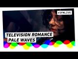 Pale Waves - Television Romance 3FM Live