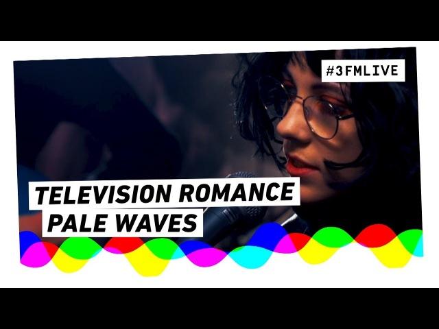 Pale Waves - Television Romance | 3FM Live