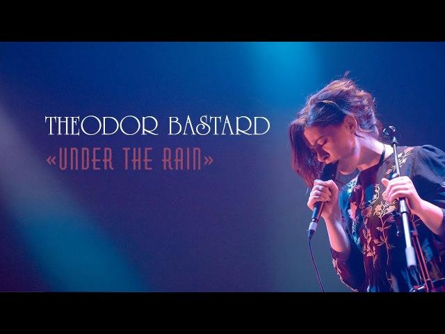 Theodor Bastard - Under the rain live at CHA, Mosсow