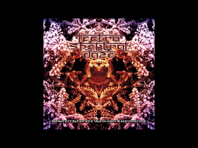 Lectro Spektral Daze - Infinitely Intricate Unfolding Kaleidoscope (Full Album) (2018)