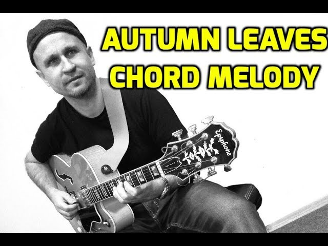 Autumn Leaves Chord Melody
