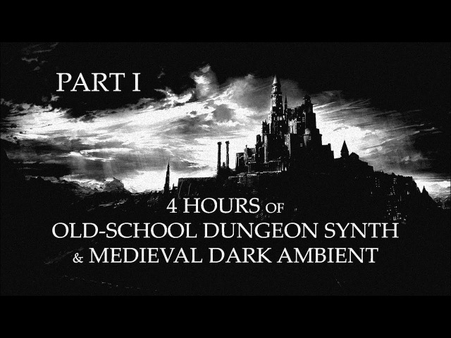 4 Hours of Old-School Dungeon Synth Medieval Dark Ambient - Part. I
