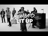 The Bamboos - Lit Up (Official Video)