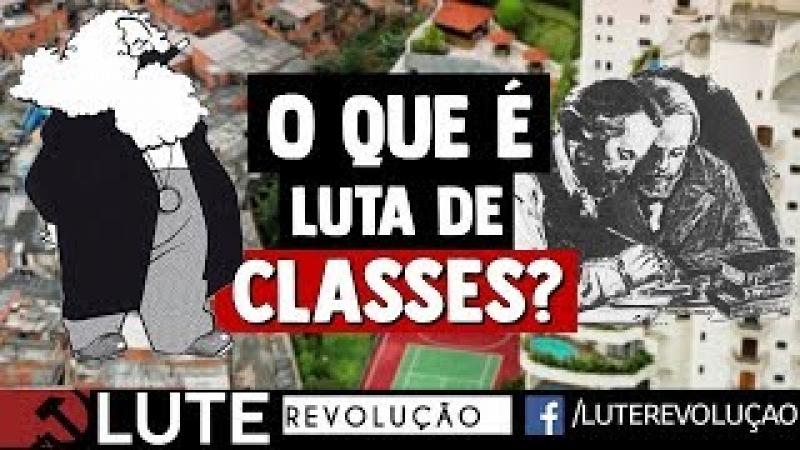 O QUE É LUTA DE CLASSES?
