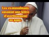 Les Ex-musulmans mettent le pape en garde contre l'Islam!