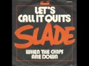 Slade - Let's Call It Quits